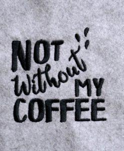 - 2017 05 makema embroidery design stickdatei herunterladen calligraphy 00003 not without my coffee 247x300 - Homepage