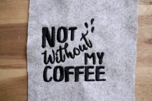 2017-05-makema-embroidery-design-stickdatei-herunterladen-calligraphy-00003-not-without-my-coffee
