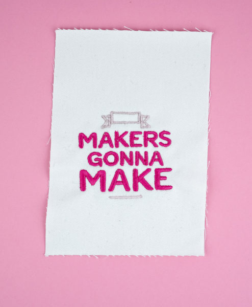 Stickdatei Makers Gonna Make für echte Maker