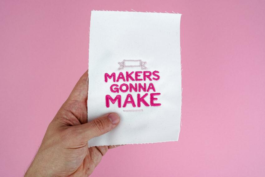 Stickdatei Makers Gonna Make für echte Maker